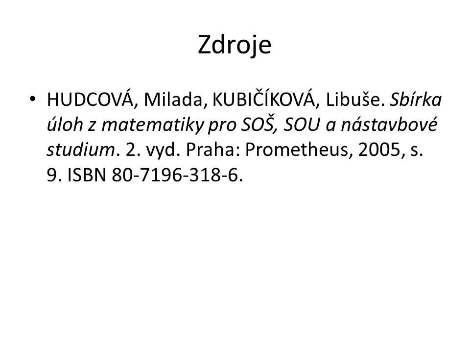 Zdroje HUDCOVÁ, Milada, KUBIČÍKOVÁ, Libuše.