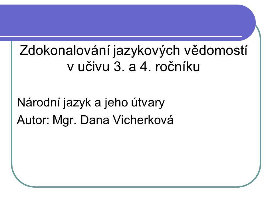 Čeština – národní jazyk Čechů jeden ze základních znaků národa historický jev výraz národní jednoty
