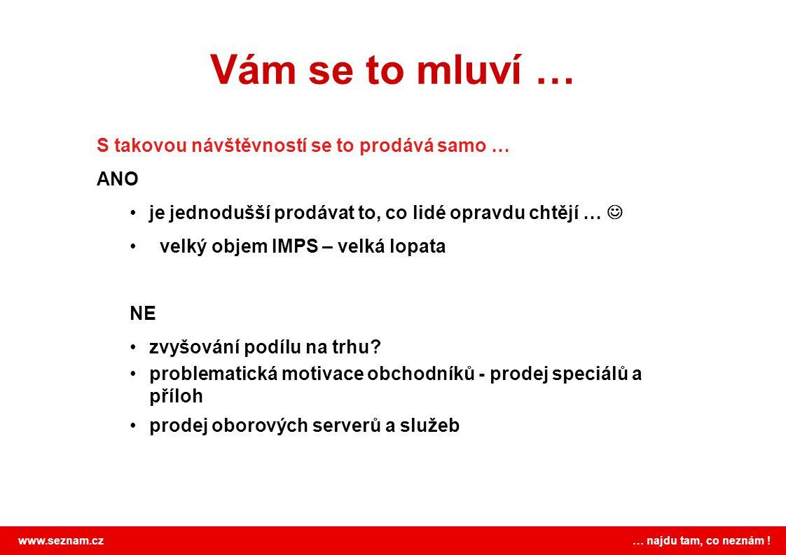 www.seznam.cz … najdu tam, co neznám .Máme vůbec na něco vliv.