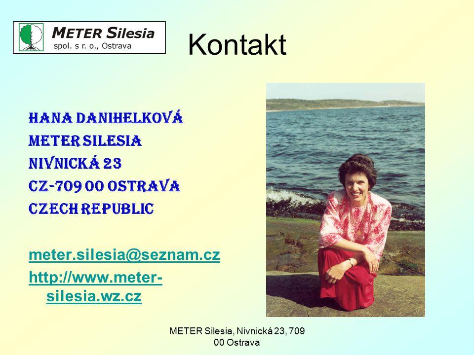 METER Silesia, Nivnická 23, 709 00 Ostrava Kontakt Hana Danihelková METER Silesia Nivnická 23 CZ-709 00 Ostrava Czech Republic meter.silesia@seznam.cz