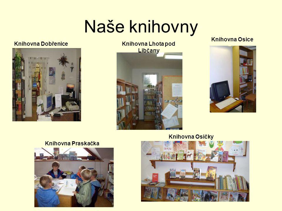 Naše knihovny Knihovna DobřeniceKnihovna Lhota pod Libčany Knihovna Praskačka Knihovna Osice Knihovna Osičky