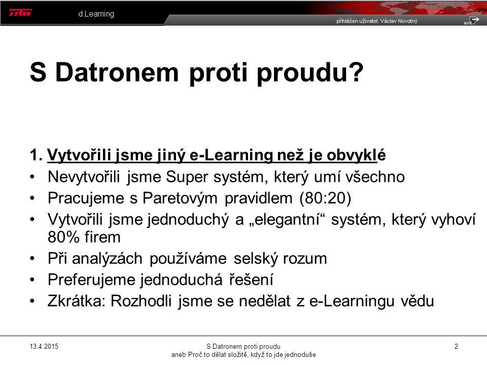 13.4.2015S Datronem proti proudu aneb Proč to dělat složitě, když to jde jednoduše 2 S Datronem proti proudu.