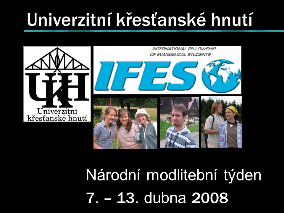 Univerzitní křesťanské hnutí Národní modlitební týden 7. – 13. dubna 2008
