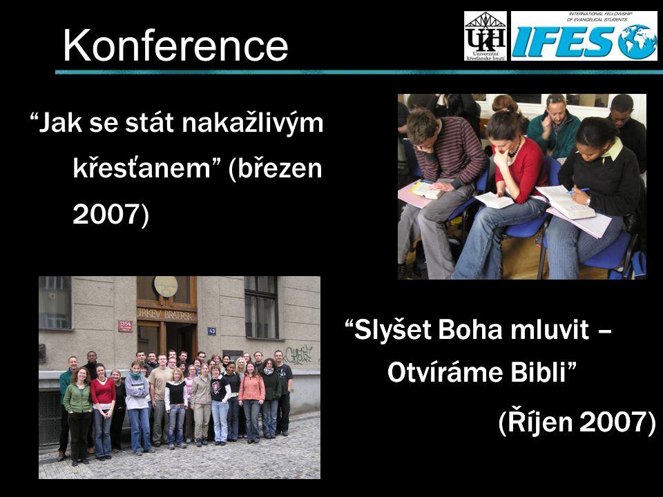 Konference Jak se stát nakažlivým křesťanem (březen 2007) Slyšet Boha mluvit – Otvíráme Bibli (Říjen 2007) Slyšet Boha mluvit – Otvíráme Bibli (Říjen 2007)