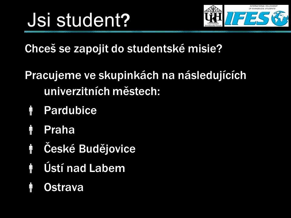 Jsi student . Chceš se zapojit do studentské misie.