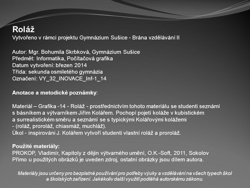 Roláž Vytvořeno v rámci projektu Gymnázium Sušice - Brána vzdělávání II Autor: Mgr.