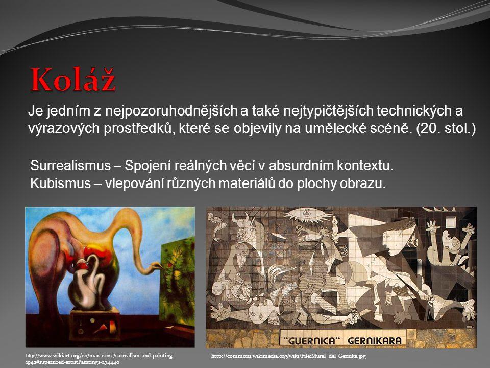 Surrealismus – Spojení reálných věcí v absurdním kontextu.