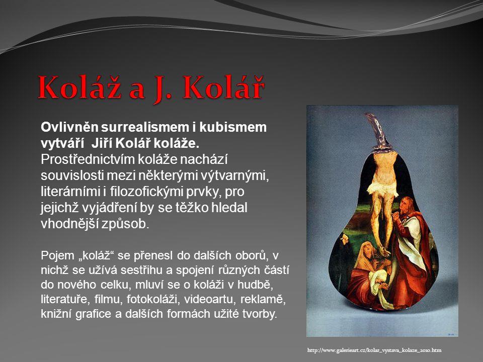 Ovlivněn surrealismem i kubismem vytváří Jiří Kolář koláže.