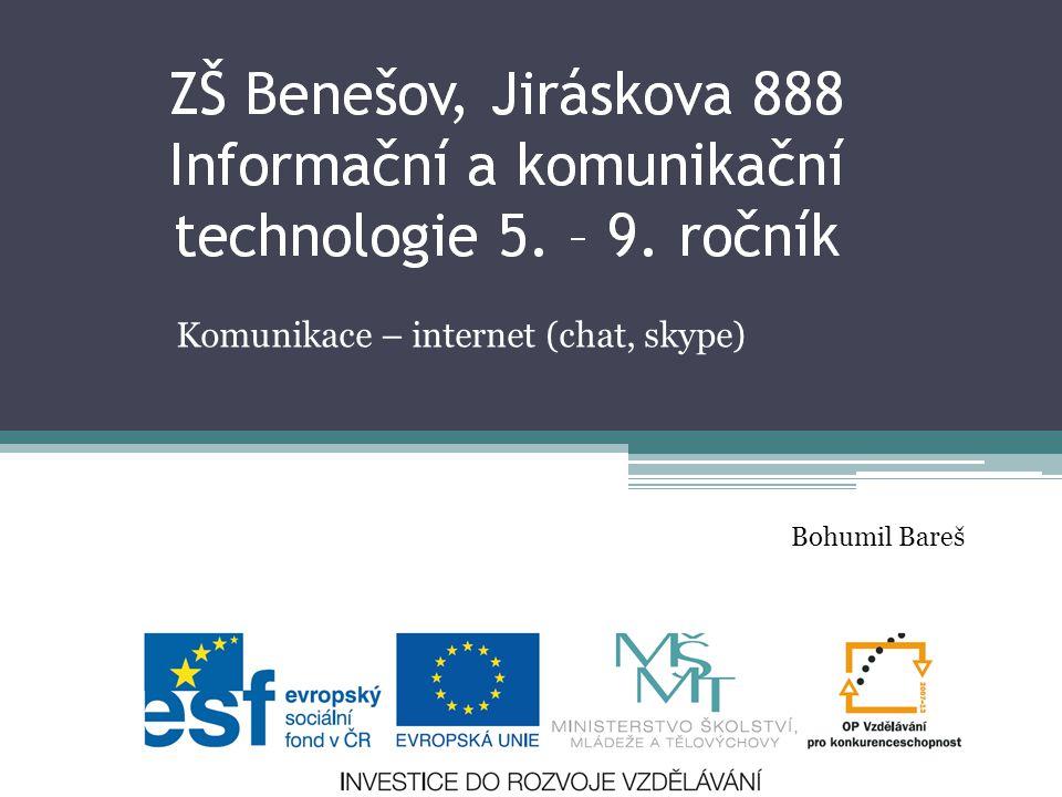 Komunikace – internet (chat, skype) Bohumil Bareš
