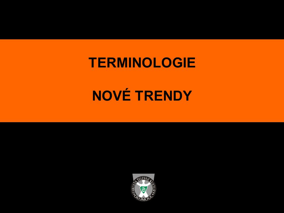 TERMINOLOGIE NOVÉ TRENDY