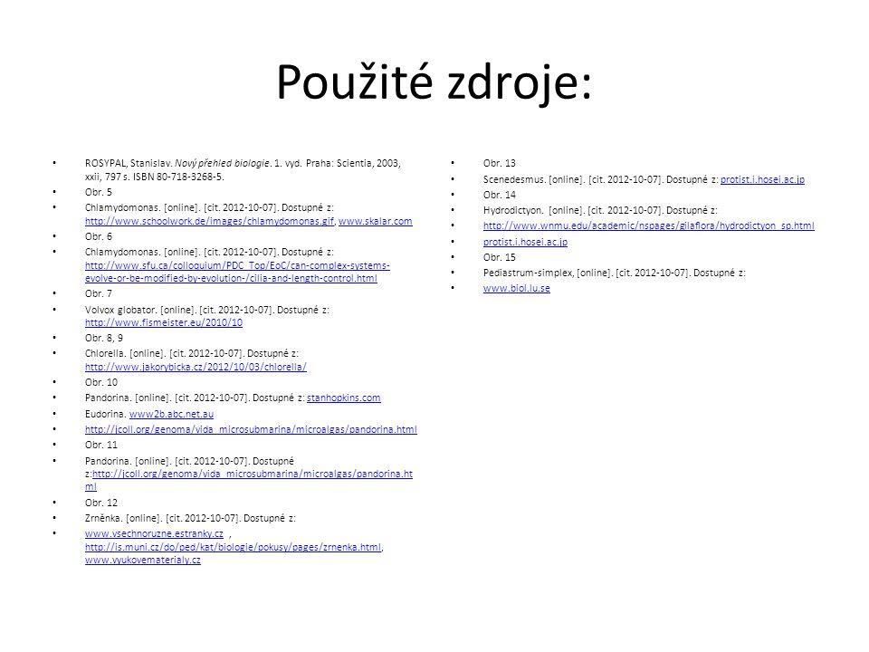 Použité zdroje: ROSYPAL, Stanislav. Nový přehled biologie. 1. vyd. Praha: Scientia, 2003, xxii, 797 s. ISBN 80-718-3268-5. Obr. 5 Chlamydomonas. [onli