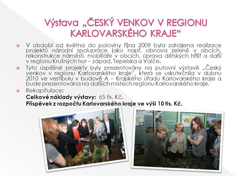  V období od května do poloviny října 2009 byla zahájena realizace projektů národní spolupráce jako např.