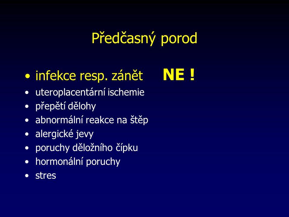 Předčasný porod infekce resp.zánět NE .