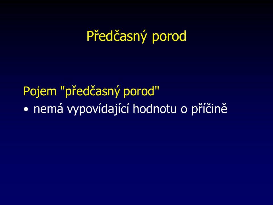 Další mechanizmy… význam progesteronu zralost plicní tkáně aktivace myometria zvýšeným napětím aktivace plodových obalů zrání děložního hrdla (cervical softening)