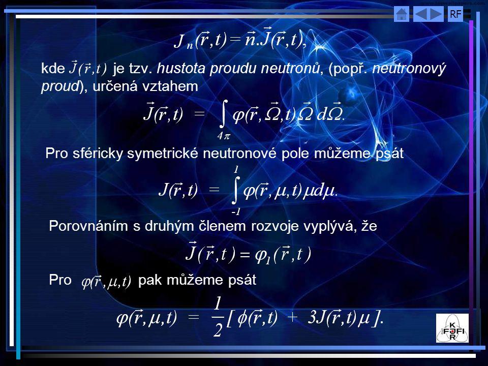 RF kde je tzv. hustota proudu neutronů, (popř.
