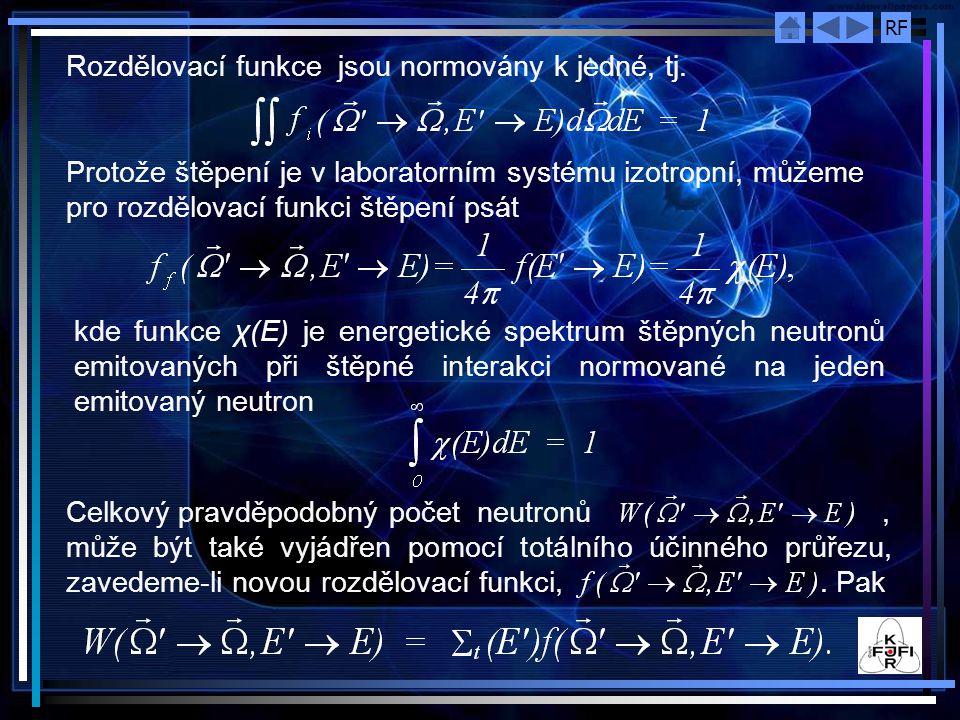 RF Rozdělovací funkce jsou normovány k jedné, tj.