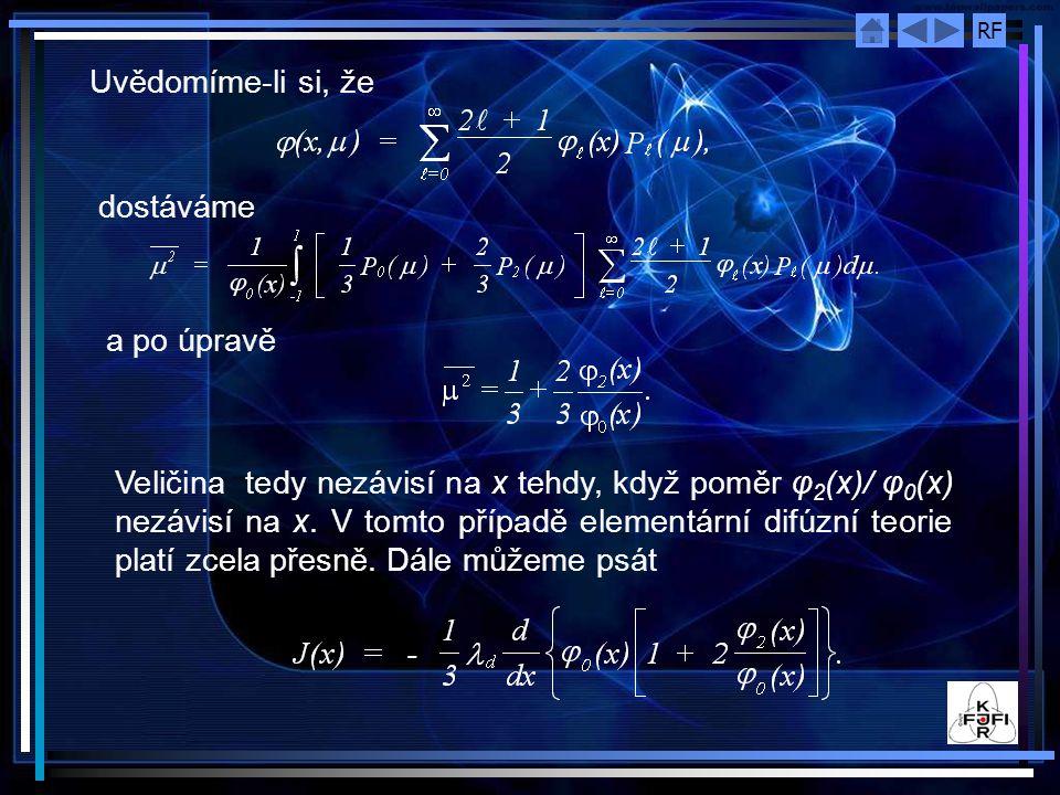 RF Uvědomíme-li si, že dostáváme a po úpravě Veličina tedy nezávisí na x tehdy, když poměr φ 2 (x)/ φ 0 (x) nezávisí na x.