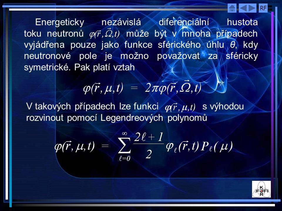 RF Energeticky nezávislá diferenciální hustota toku neutronů může být v mnoha případech vyjádřena pouze jako funkce sférického úhlu θ, kdy neutronové pole je možno považovat za sféricky symetrické.