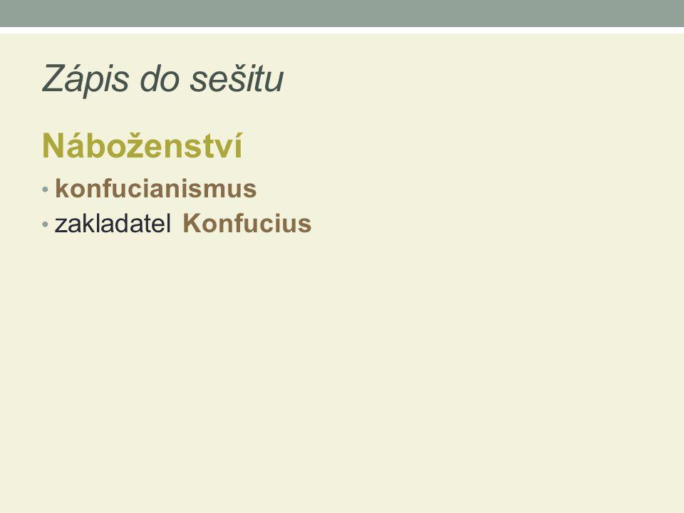 Zápis do sešitu Náboženství konfucianismus zakladatel Konfucius