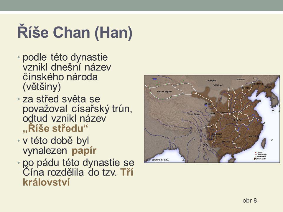 """Říše Chan (Han) podle této dynastie vznikl dnešní název čínského národa (většiny) za střed světa se považoval císařský trůn, odtud vznikl název """"Říše"""