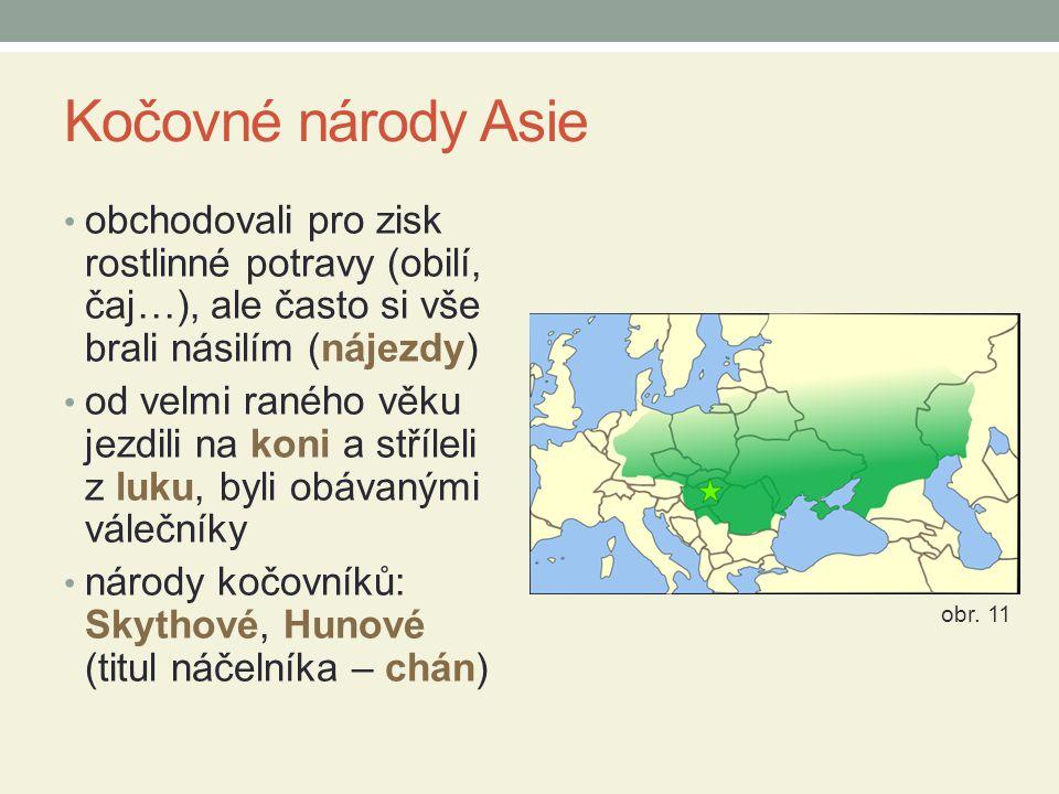 Kočovné národy Asie obchodovali pro zisk rostlinné potravy (obilí, čaj…), ale často si vše brali násilím (nájezdy) od velmi raného věku jezdili na kon