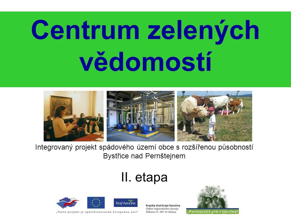 Centrum zelených vědomostí Integrovaný projekt spádového území obce s rozšířenou působností Bystřice nad Pernštejnem II.