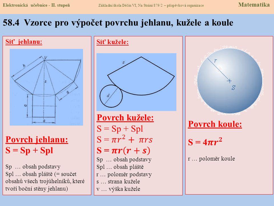 · Jehlan má 1 podstavu tvaru n-úhelníku. · Název má podle počtu vrcholů n-úhelníku. · Stěny tvoří n rovnoramenných trojúhelníků se společným vrcholem