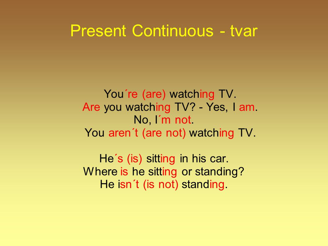 Present Continuous - tvar You´re (are) watching TV.