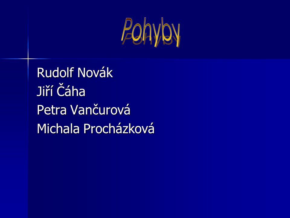 Rudolf Novák Jiří Čáha Petra Vančurová Michala Procházková