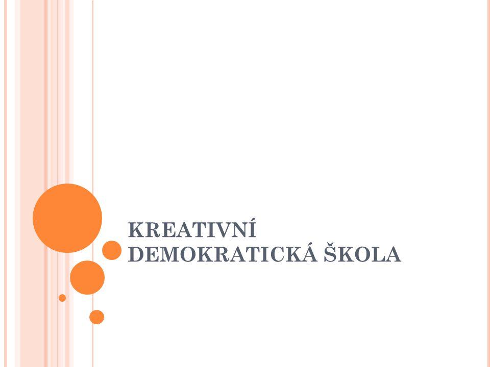 KREATIVNÍ DEMOKRATICKÁ ŠKOLA