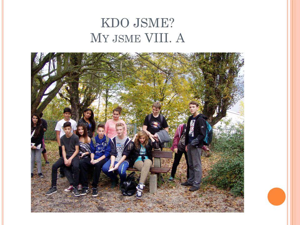 KDO JSME? M Y JSME VIII. A