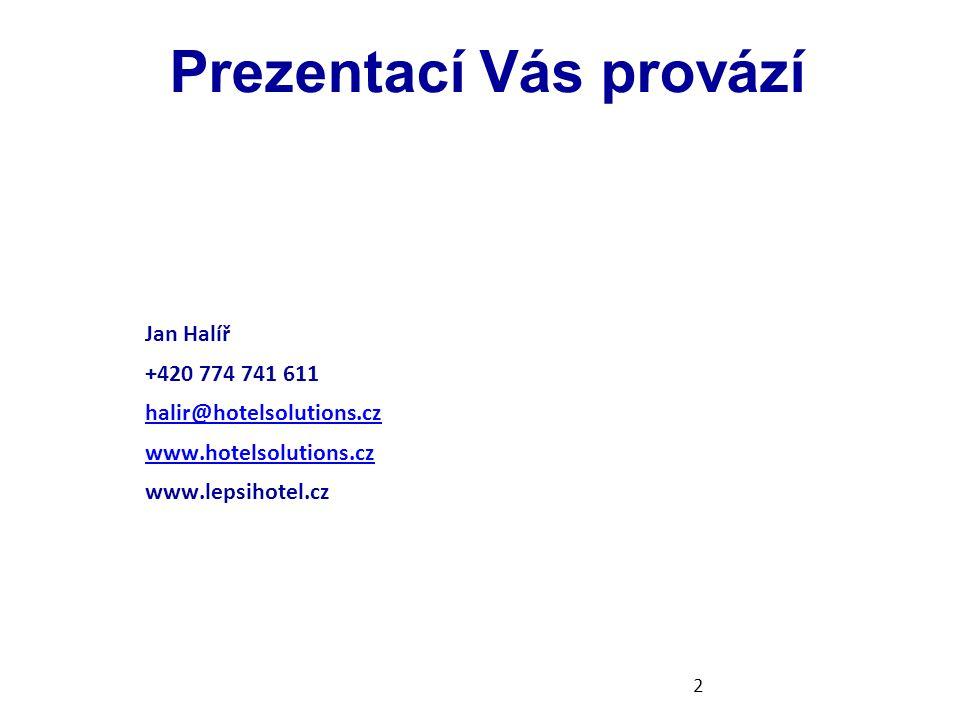 Prezentací Vás provází Jan Halíř +420 774 741 611 halir@hotelsolutions.cz www.hotelsolutions.cz www.lepsihotel.cz 2