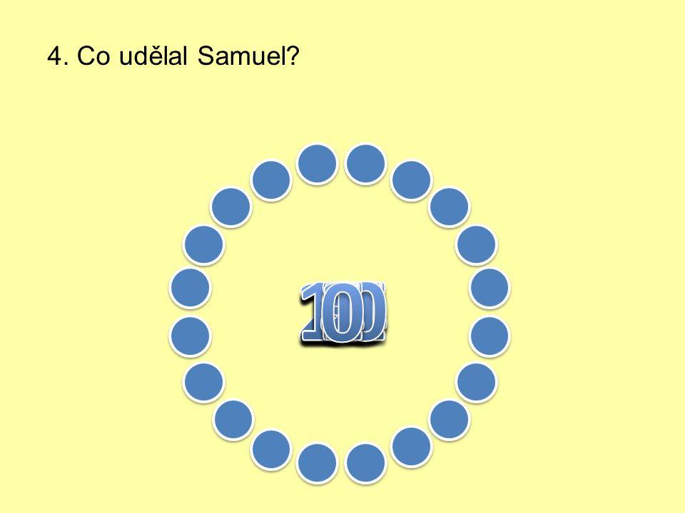 3. Ke komu běžel Samuel?