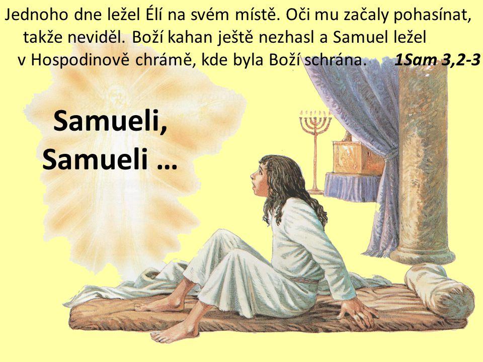 12. Samuel uslyšel, jak k němu Hospodin mluví