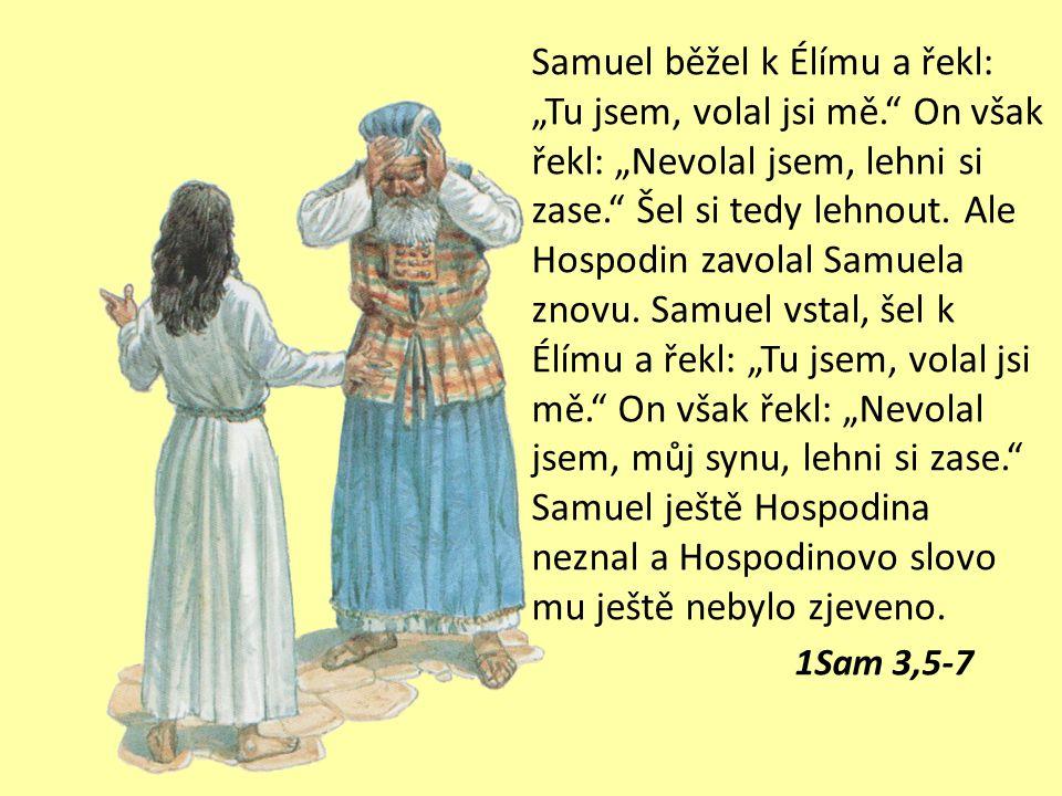 Samueli, Samueli … Jednoho dne ležel Élí na svém místě. Oči mu začaly pohasínat, takže neviděl. Boží kahan ještě nezhasl a Samuel ležel v Hospodinově