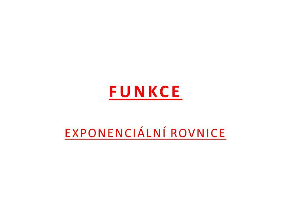 FUNKCE EXPONENCIÁLNÍ ROVNICE