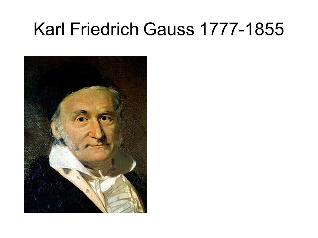 Karl Friedrich Gauss 1777-1855