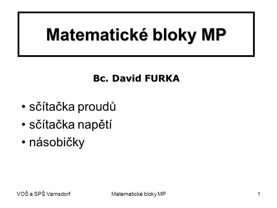 VOŠ a SPŠ VarnsdorfMatematické bloky MP1 sčítačka proudů sčítačka napětí násobičky Bc. David FURKA