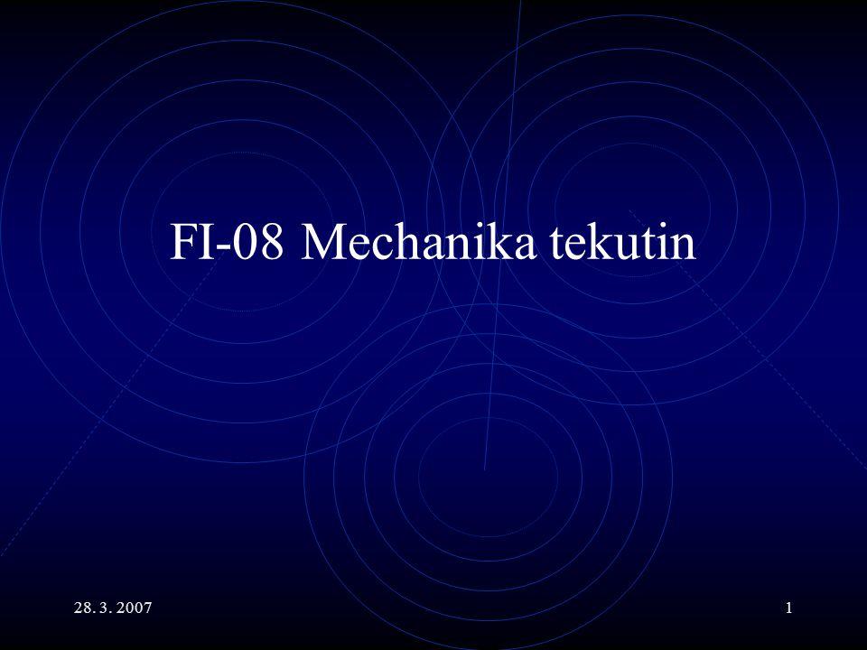 28. 3. 20071 FI-08 Mechanika tekutin