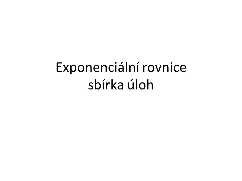 Exponenciální rovnice sbírka úloh