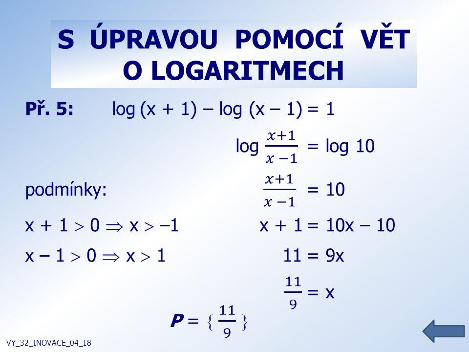 S ÚPRAVOU POMOCÍ VĚT O LOGARITMECH VY_32_INOVACE_04_18