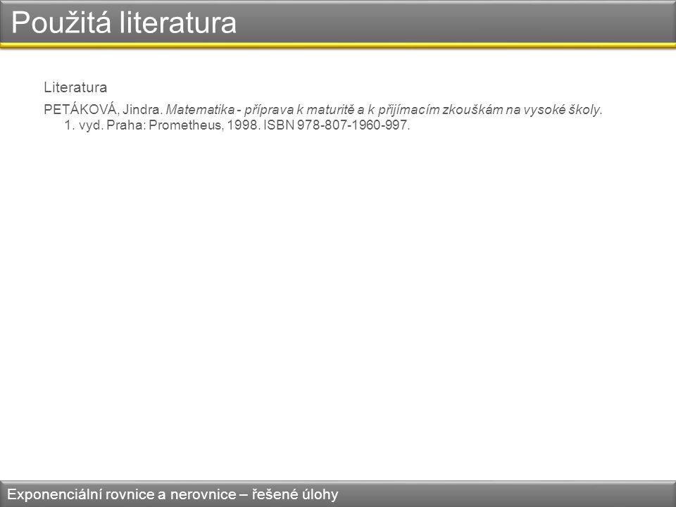 Použitá literatura Literatura PETÁKOVÁ, Jindra.