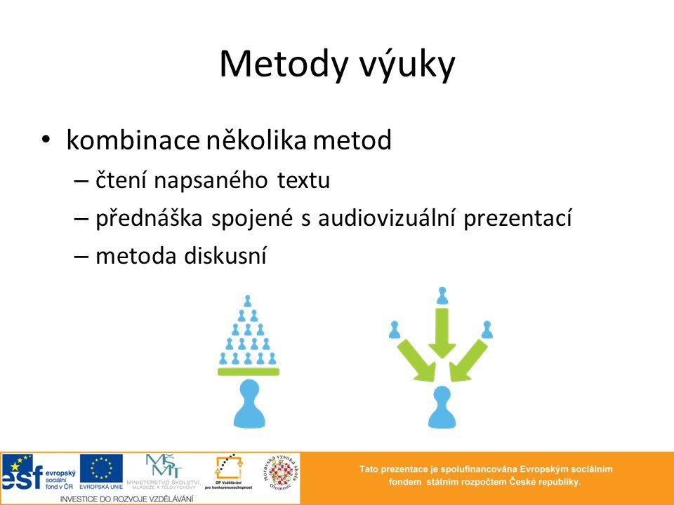 Metody výuky kombinace několika metod – čtení napsaného textu – přednáška spojené s audiovizuální prezentací – metoda diskusní
