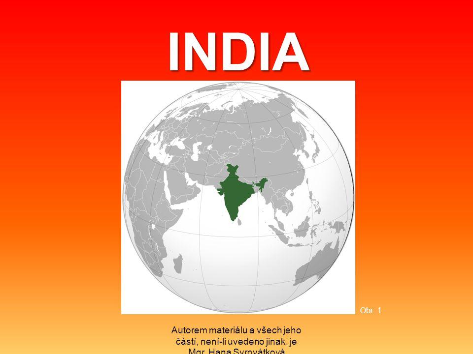 INDIA Autorem materiálu a všech jeho částí, není-li uvedeno jinak, je Mgr. Hana Syrovátková Obr. 1