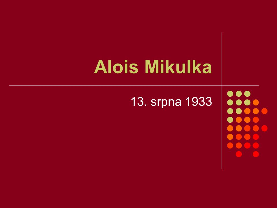 Alois Mikulka 13. srpna 1933