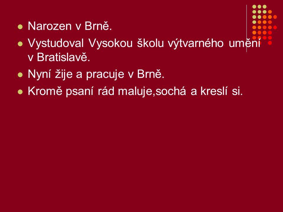 Narozen v Brně. Vystudoval Vysokou školu výtvarného umění v Bratislavě.