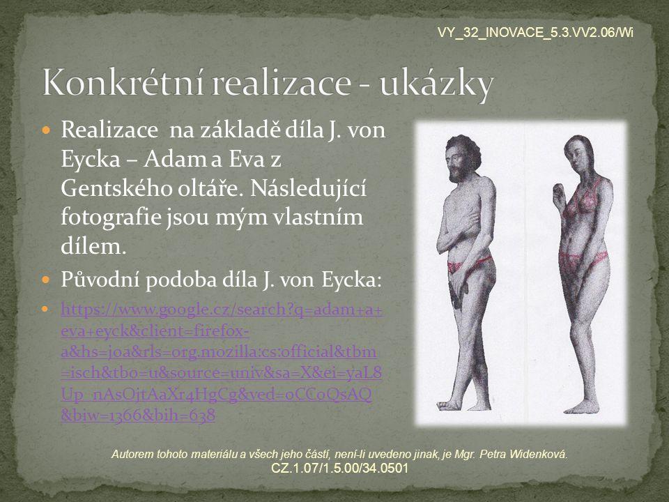 Realizace na základě díla J. von Eycka – Adam a Eva z Gentského oltáře. Následující fotografie jsou mým vlastním dílem. Původní podoba díla J. von Eyc
