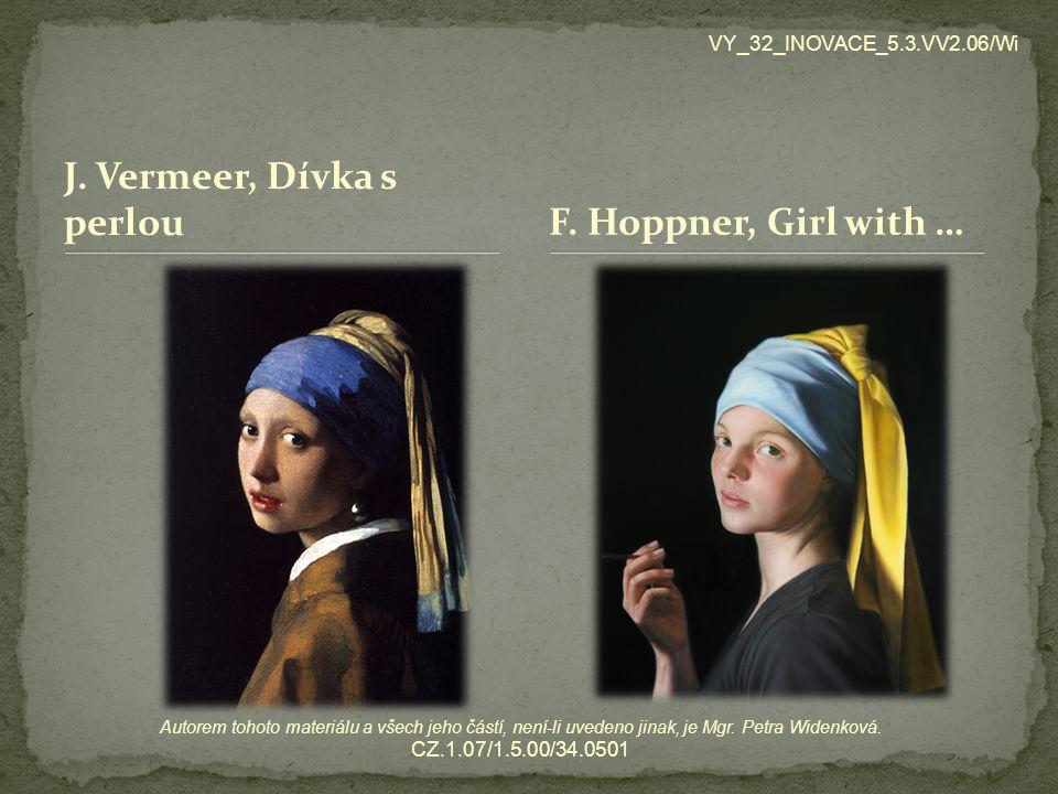 VY_32_INOVACE_5.3.VV2.06/Wi J. Vermeer, Dívka s perlouF. Hoppner, Girl with …
