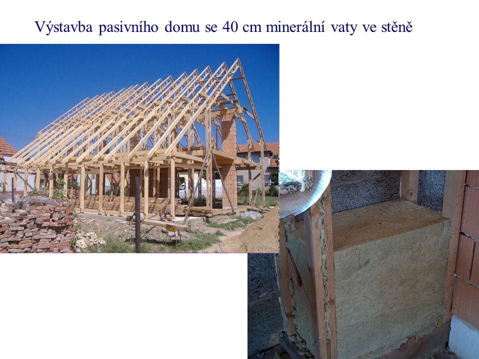 Výstavba pasivního domu se 40 cm minerální vaty ve stěně
