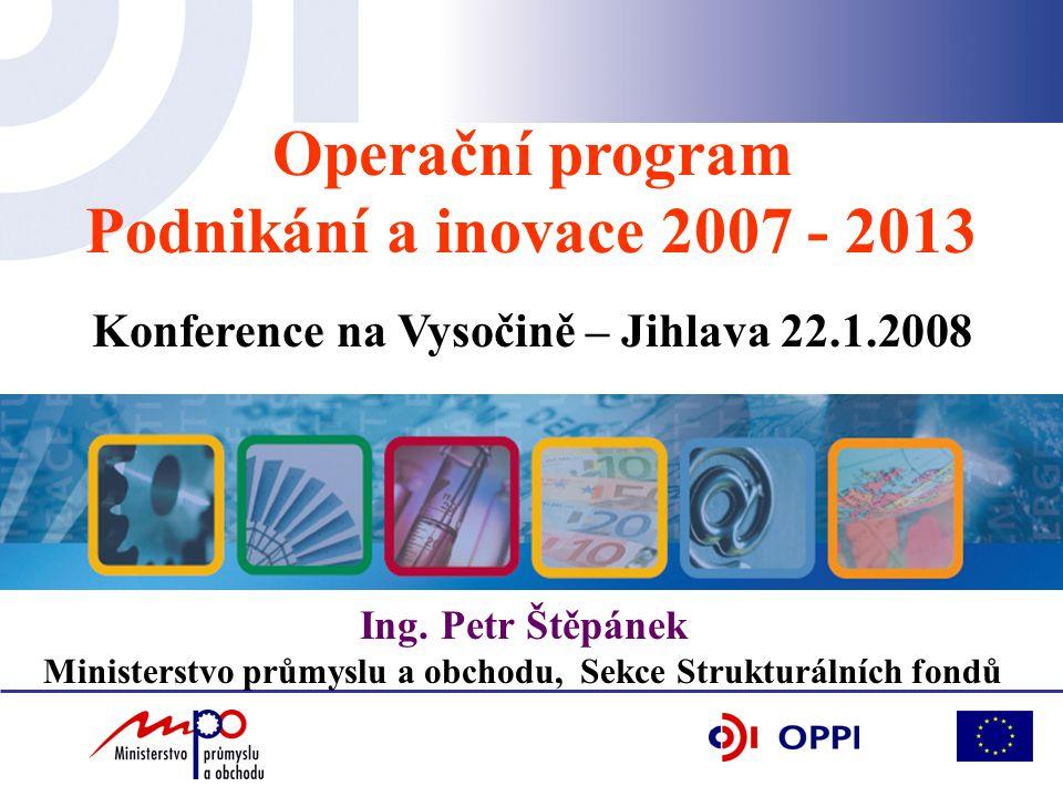 Operační program Podnikání a inovace 2007 - 2013 Ing.